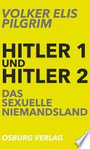 Hitler 1 und Hitler 2  Das sexuelle Niemandsland
