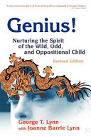 Genius   Nurturing the Spirit of the Wild  Odd  and Oppositional Child a Revised Edition
