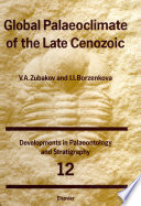 Global Palaeoclimate Of The Late Cenozoic book