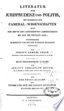 Literatur der Jurisprudenz und Politik, mit Einschluss der Cameral-Wissenschaften