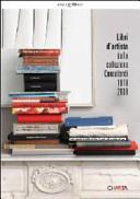 Libri d artista dalla collezione Consolandi  1919 2009