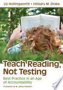 Teach Reading  Not Testing