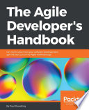 The Agile Developer's Handbook Get more value from your software development: get the best out of the Agile methodology