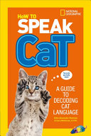 How To Speak Cat : you can! master cat language in this...