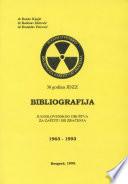 30 godina JDZZ – Bibliografija Jugoslovenskog društva za zaštitu od zračenja 1963–1993