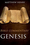 Genesis - Complete Bible Commentary Verse By Verse : of matthew henry. in this volume, the entire...