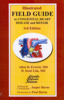 Illustrated Field Guide to Congenital Heart Disease and Repair   Folio   Third Edition