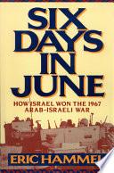 Six Days in June Arab Israeli War Eric Hammel Distinguished Military Historian