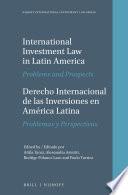 International Investment Law in Latin America   Derecho Internacional de las Inversiones en Am  rica Latina