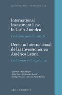 International Investment Law in Latin America / Derecho Internacional de las Inversiones en América Latina