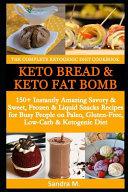The Complete Ketogenic Diet Cookbook Keto Bread Keto Fat Bombs