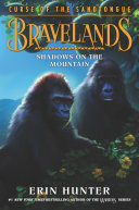 Bravelands: Curse of the Sandtongue #1: Shadows on the Mountain Book