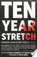 Ten Year Stretch To Celebrate The Tenth Anniversary Of Crimefest Described