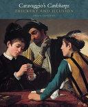 Caravaggio's Cardsharps : career in rome, captured the turbulent...