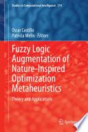 Fuzzy Logic Augmentation of Nature Inspired Optimization Metaheuristics