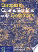 European Communications at the Crossroads