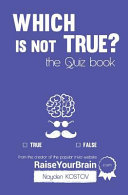Which Is Not True    The Quiz Book