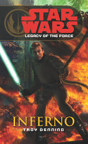 Star Wars  Legacy of the Force VI   Inferno