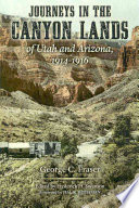 Journeys in the Canyon Lands of Utah and Arizona  1914 1916