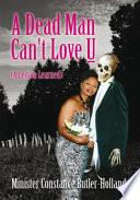 A Dead Man Can T Love U