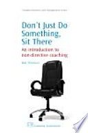 Don't Just Do Something, Sit There : like to learn how to...