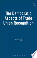 The Democratic Aspects of Trade Union Recognition
