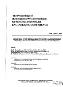 The Proceedings of the Seventh  1997  International Offshore and Polar Engineering Conference  ISOPE