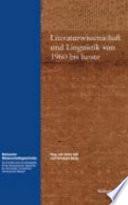 Literaturwissenschaft und Linguistik von 1960 bis heute