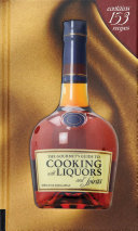 The Gourmet s Guide to Cooking with Liquors and Spirits