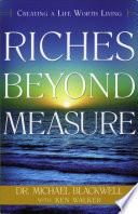 Ebook Riches Beyond Measure Epub Michael Blackwell,Ken Walker Apps Read Mobile