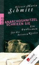 Anarchoshnitzel schrieen sie