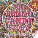 The Penny Candy Story