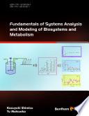 Fundamentals Of Systems Analysis And Modeling Of Biosystems And Metabolism book