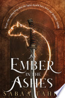 An Ember in the Ashes (Ember Quartet, Book 1) by Sabaa Tahir