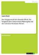 Der Steppenwolf als absurdes Werk. Ein Vergleich der Camus'schen Philosophie mit der Literatur Hermann Hesses.