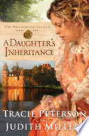 A Daughter s Inheritance  The Broadmoor Legacy Book  1