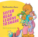 The Berenstain Bears  Sister Bear Learns to Share