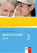 deutsch kombi PLUS 3  7  Klasse  Allgemeine Ausgabe f  r differenzierende Schulen  Sch  lerbuch