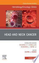 Head And Neck Cancer An Issue Of Hematology Oncology Clinics Of North America E Book
