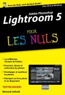 Adobe Lightroom 5 Pour les Nuls    dition poche