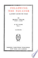 The Writings of Mark Twain  Following the equator  a journey around the world
