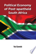 Political Economy of Post apartheid South Africa