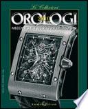 Orologi 2010   Le Collezioni  Orologi meccanici pi   prestigiosi del mondo