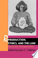 Reproduction  Ethics  and the Law