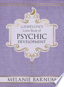 Llewellyn s Little Book of Psychic Development