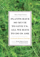 download ebook plants have so much to give us, all we have to do is ask pdf epub