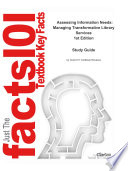 E Study Guide For Assessing Information Needs Managing Transformative Library Services By Robert J Grover Isbn 9781591587972