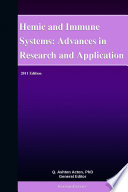 Hemic and Immune Systems  Advances in Research and Application  2011 Edition