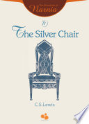The Chronicles of Narnia Vol IV: The Silver Chair by C.S.Lewis