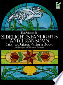 Sidelights  Fanlights and Transoms Stained Glass Pattern Book